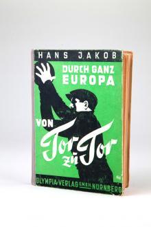 Biografie von Hans Jakob - Durch ganz Europa von Tor zu Tor